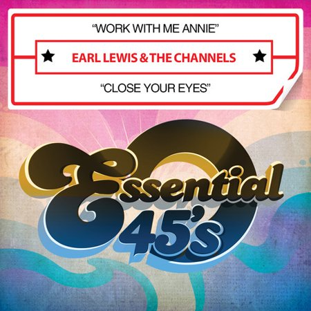 16 Channel Cd - Earl Lewis & Channels - Work with Me Annie / Close Your Eyes