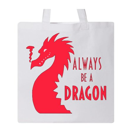 Always Be a Dragon Tote Bag