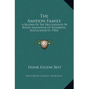 The Amidon Family: A Record of the Descendants of Roger Amadowne of Rehoboth, Massachusetts (1904)