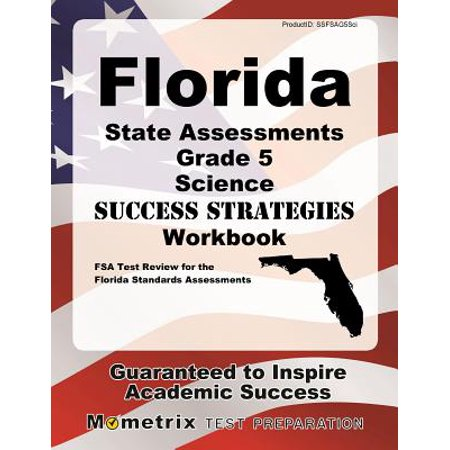 Florida State Assessments Grade 5 Science Success Strategies Study Guide : FSA Test Review for the Florida Standards Assessments