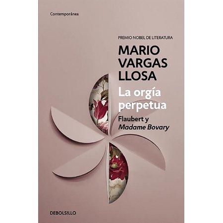 La Orga Perpetua The Perpetual Orgy Flaubert And Madame Bovary