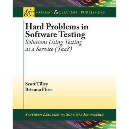 Hard Problems In Software Testing  Solutions Using Testing As A Service  Taas