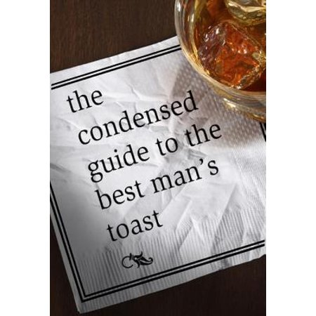 The Condensed Guide to the Best Man's Toast -