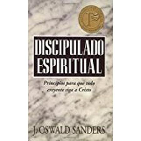 Discipulado Espiritual  Principios Para Que Todo Creyente Siga A Cristo