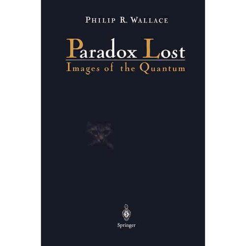 Paradox Lost: Images of the Quantum