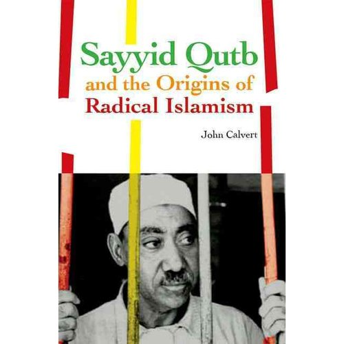 Sayyid Qutb and the Origins of Radical Islam
