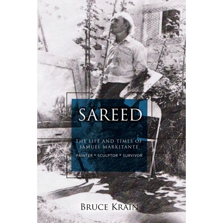 Sareed: The Life and Times of Samuel Markitante, Painter-Sculptor -