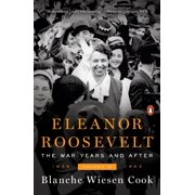 Eleanor Roosevelt, Volume 3 : The War Years and After, 1939-1962