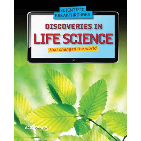Discoveries in Life Science That Changed the (100 Scientific Discoveries That Changed The World)