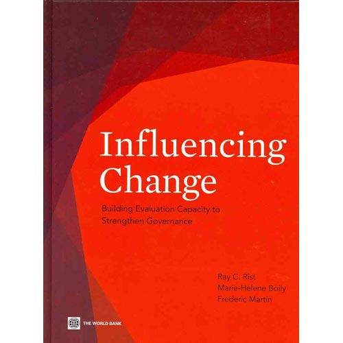Influencing Change : Building Evaluation Capacity to Strengthen Governance