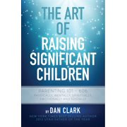 The Art of Raising Significant Children - eBook