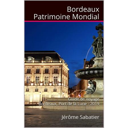 Bordeaux Patrimoine Mondial - eBook ()