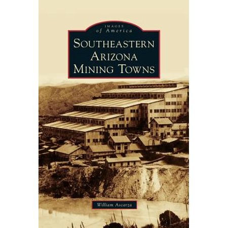Southeastern Arizona Mining Towns (Best Small Towns In Arizona To Live In)