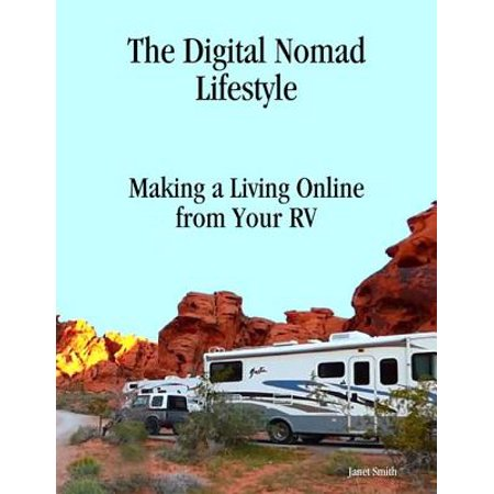 The Digital Nomad Lifestyle Making a Living Online from Your Rv - eBook