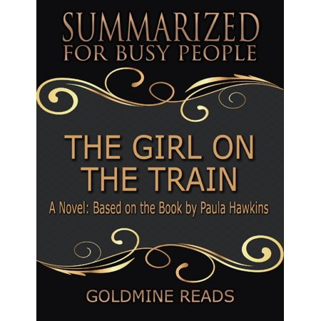 The Girl On the Train - Summarized for Busy People: A Novel: Based on the Book by Paula Hawkins - (Paula Hawkins The Girl On The Train Review)