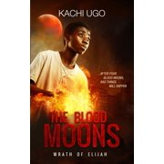 The Blood Moons: Wrath of Elijah - eBook