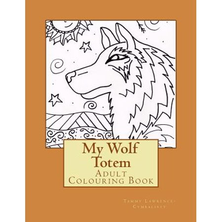 - My Wolf Totem : Adult Colouring Book