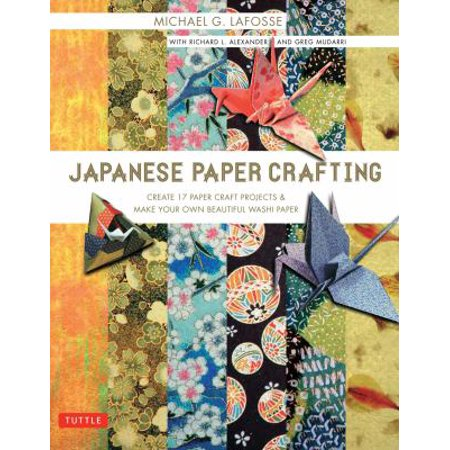 Japanese Paper Crafting  Create 17 Paper Craft Projects   Make Your Own Beautiful Washi Paper