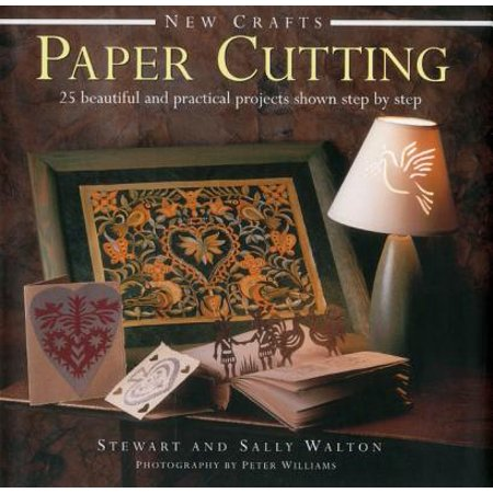 New Crafts: Paper Cutting : 25 Beautiful and Practical Projects Shown Step by Step for $<!---->