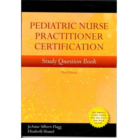 Pediatric Nurse Practitioner Certification Study Question Book ...
