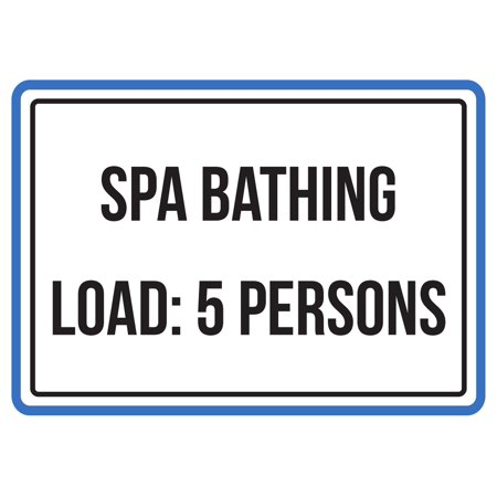 Spa Bathing Load: 5 Persons Pool Warning Small Sign, 7.5x10.5 (Load Spa)
