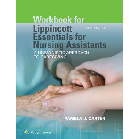 Workbook for Lippincott Essentials for Nursing Assistants : A Humanistic Approach to
