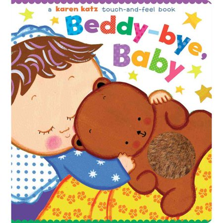 Beddy-bye, Baby: A Touch-and-feel Book by