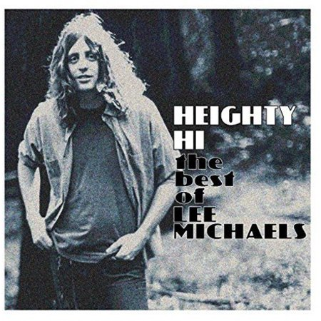 Heighty Hi - The Best Of Lee Michaels (Vinyl)