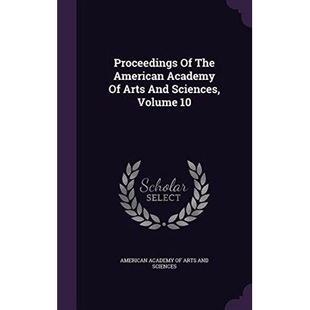 Proceedings Of The American Academy Of Arts And Sciences  Volume 10