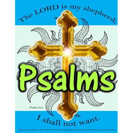 Psalms Coloring Books for Adults : Bible Verses Worship and Blessings That Cover Top Prayers: Faith in Jesus: God Is with (Faith Blessings Collection)