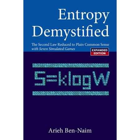 Entropy Demystified : The Second Law Reduced to Plain Common Sense