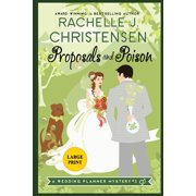 Wedding Planner Mysteries: Proposals and Poison: Large Print Edition (Paperback)