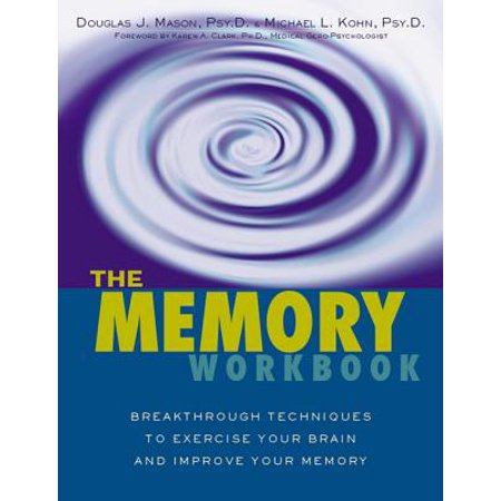 The Memory Workbook : Breakthrough Techniques to Exercise Your Brain and Improve Your