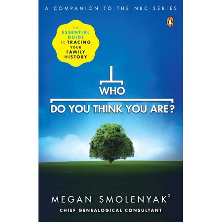 Who Do You Think You Are? : The Essential Guide to Tracing Your Family