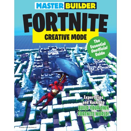Master Builder Fortnite: Creative Mode : The Essential Unofficial