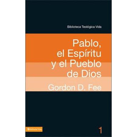Pablo, El Espiritu Y El Pueblo de Dios (Libro Seminario De Vida En El Espiritu)