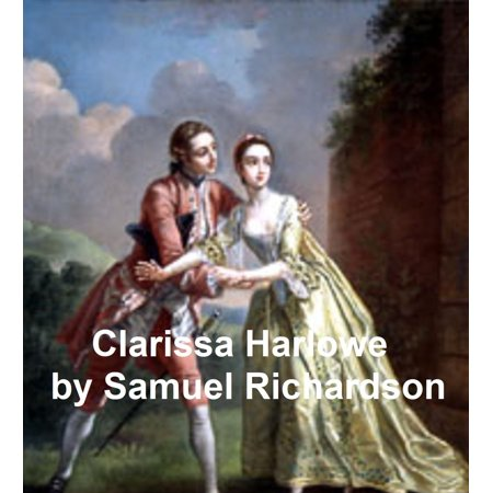 Clarissa Harlowe or the History of a Young Lady, the longest novel in the English language, all 9 volumes in a single file -