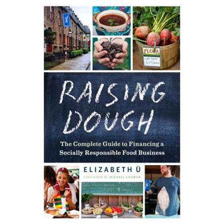 Raising Dough : The Complete Guide to Financing a Socially Responsible Food