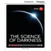 The Science of Darkness Low Intermediate Book with Online Access (Cambridge Discovery Interactive Readers)