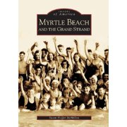 Myrtle Beach and the Grand Strand (Paperback)