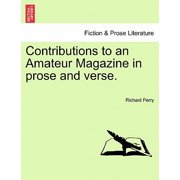 Contributions to an Amateur Magazine in Prose and Verse.