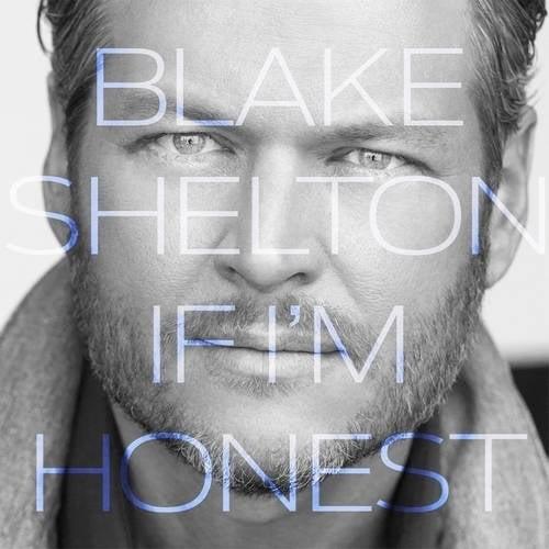 Blake Shelton, If I'm Honest, CD, Country Music