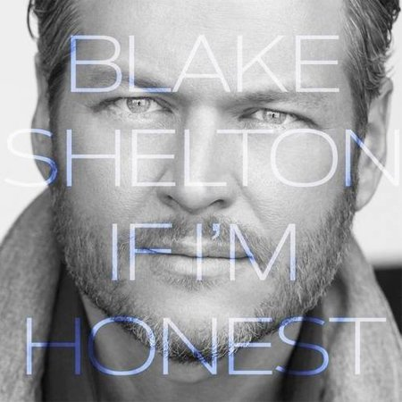 Blake Shelton  If Im Honest  Cd  Country Music