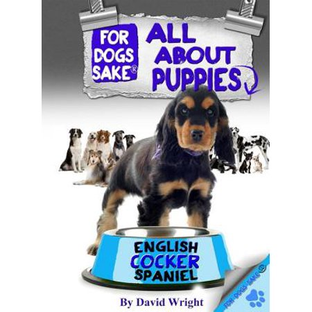All About English Cocker Spaniel Puppies - eBook (English Toy Cocker Spaniel)