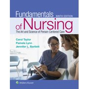Fundamentals of Nursing : The Art and Science of Person-Centered Care