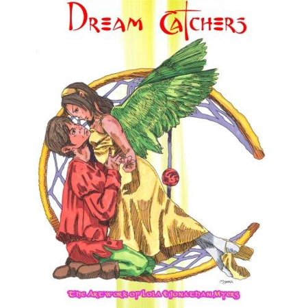 Dream Catchers  The Artwork Of Lola   Jonathan Myers