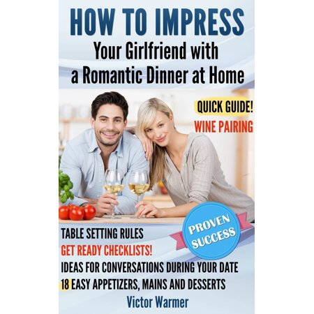 How to Impress Your Girlfriend with a Romantic Dinner At Home - (Best Romantic Text For Girlfriend)