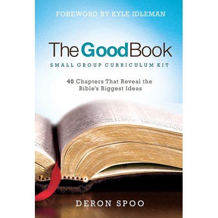 The Good Book Small Group Curriculum Kit : 40 Chapters That Reveal the Bible's Biggest Ideas