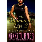 The Glamorous Life 2 : All That Glitters Isnt Gold