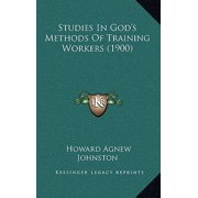 Studies in God's Methods of Training Workers (1900)